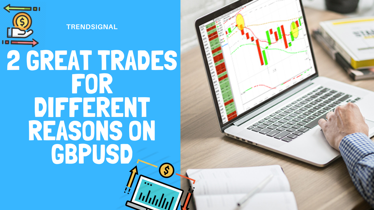 2 great trades for different reasons on GBPUSD