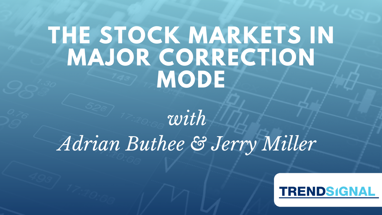 The Stock Markets in Major Correction Mode